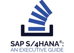SAP S/4HANA An Executive Guide