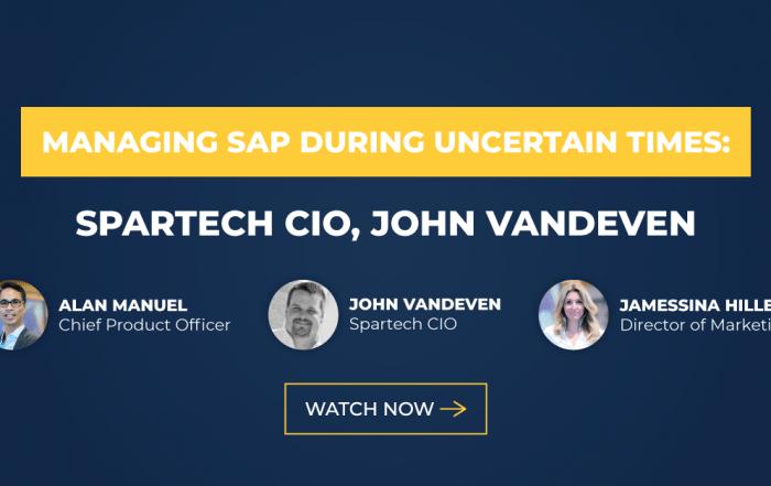 Managing SAP During Uncertain Times: Spartech CIO, John Vandeven